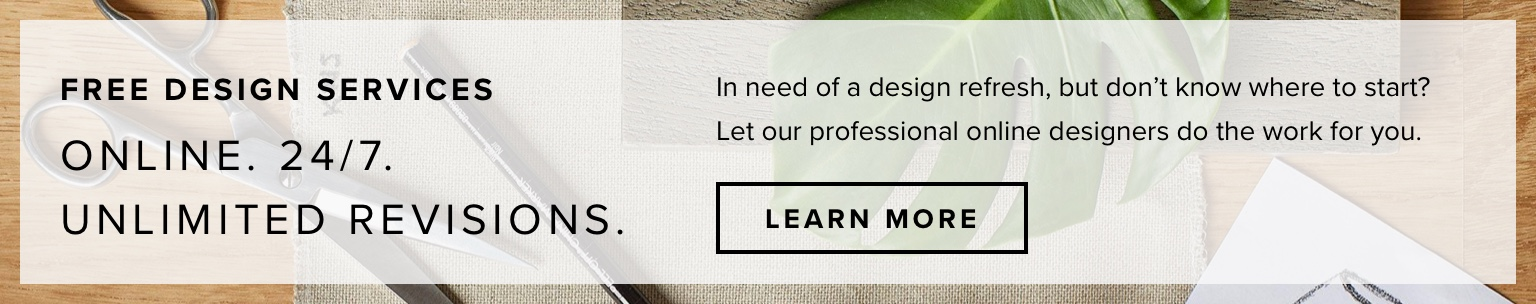 Online. 24/7. Unlimited Revisions. In need of a design refresh, but don't know where to start? Let our professional online designers do the work for you. Click to start the quiz. Click to learn more.