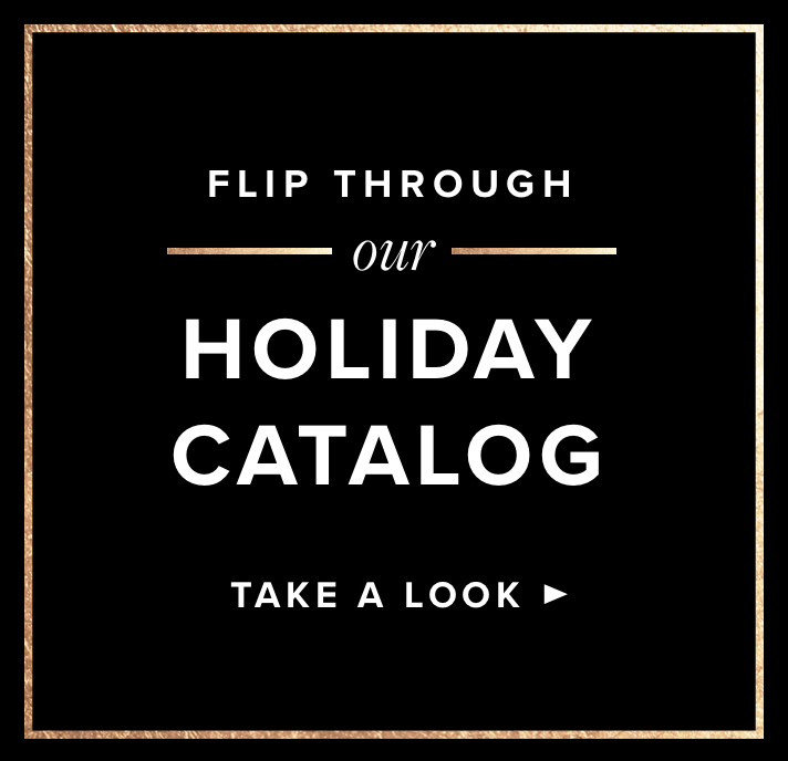 Flip through our Holiday Catalog. Take a Look.