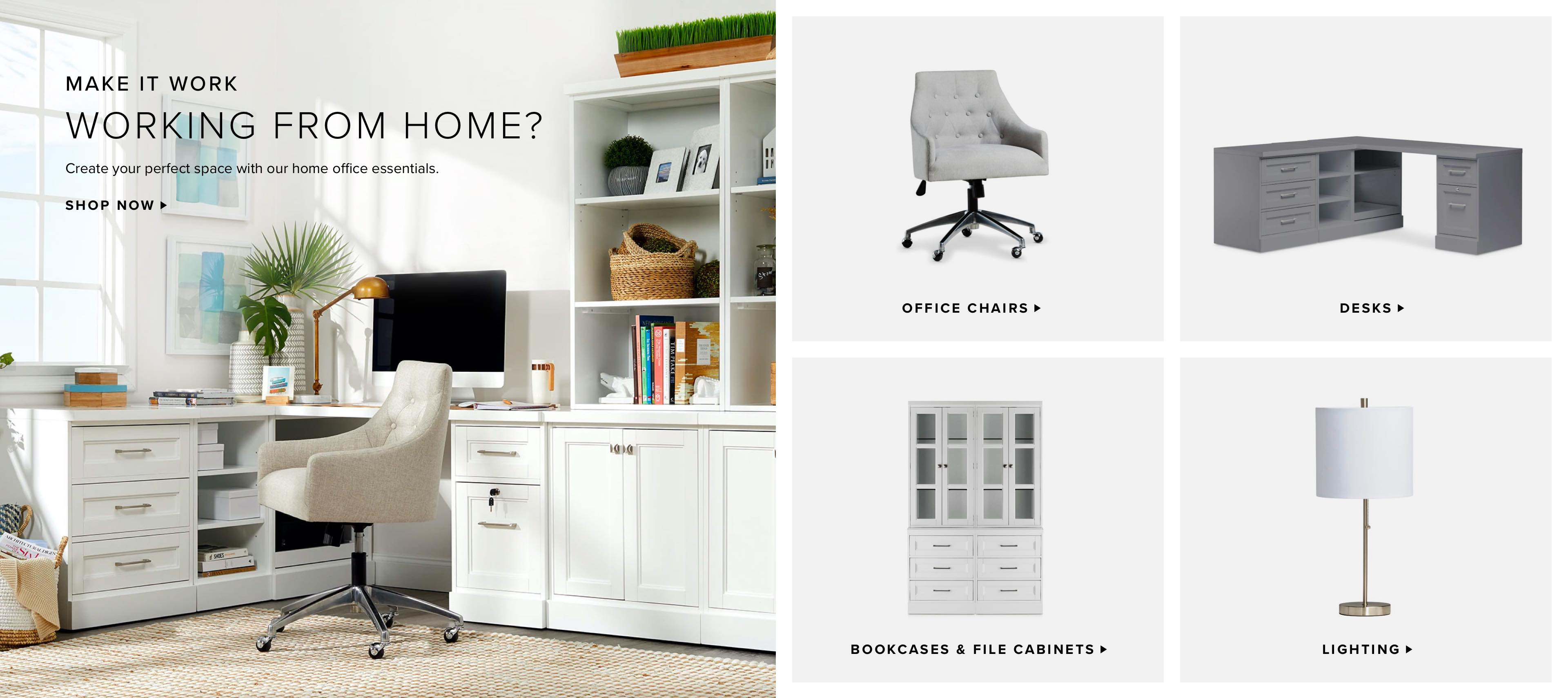Home Office. Working from home? Create your perfect space with our home office essentials. Shop Now.