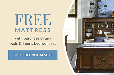 Free mattress with purchase of any Kids & Teens bedroom set. Shop Bedroom Sets.
