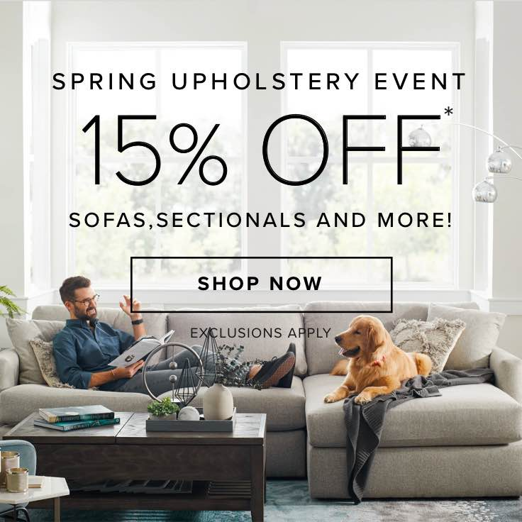 pring Upholstery Event. 15% OFF* Sofas, Sectionals and More! Shop Now. Exclusives Apply.